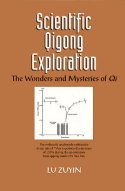 Scientific Qigong Exploration: The Wonders and Mysteries of Qi